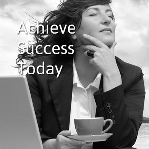 Achieve Success Today